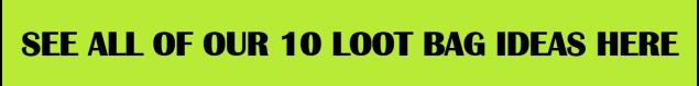 Loot Bag Ideas button