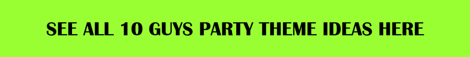 Guys 10 party ideas button